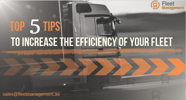 Tips to increase the efficiency of your fleet