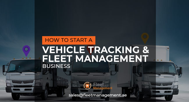 How-to-start-a-vehicle-tracking-and-fleet-management-business