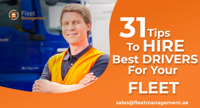 Tips to Hire Best Drivers For Your Fleet