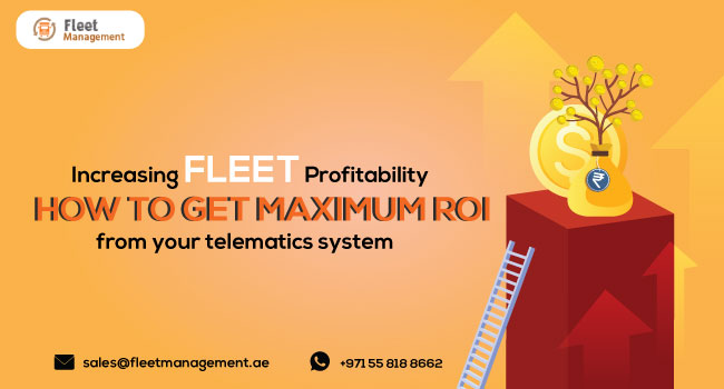 increasing-fleet-profitability-how-to-get-maximum-ROI-from-your-telematics-system