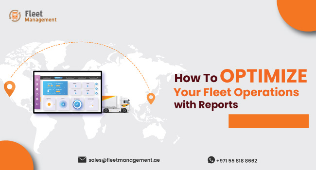 How-to-Optimize-Your-Fleet-Operations-with-Reports